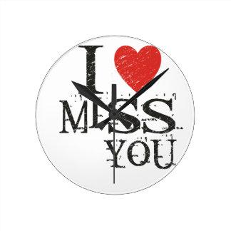 I miss you, love round clock