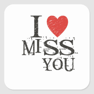 I miss you, love square sticker
