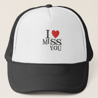 I miss you, love trucker hat