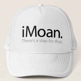 i Moan - there's a slap for that Trucker Hat