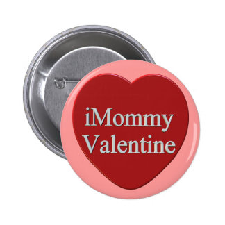 I Mommy Valentines Day T-shirts and Gifts Pins