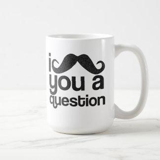 I Moustache You a Question Coffee Mug