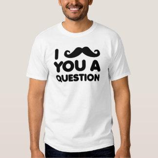 I Moustache You A Question Funny Shirt