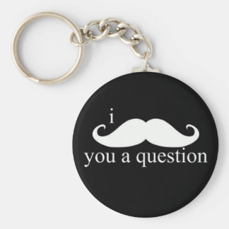 I Moustache You A Question Keychain