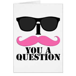 I Moustache You A Question Pink with Sunglasses Greeting Cards