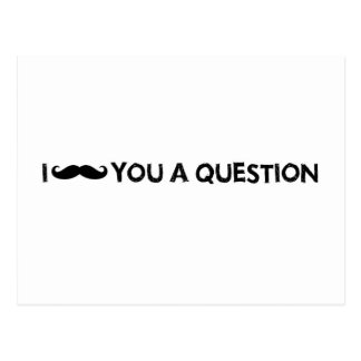 I moustache you a question postcard