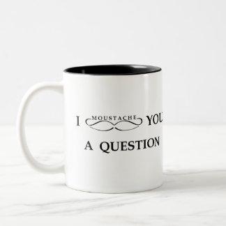I Moustache You A Question Two-Tone Coffee Mug