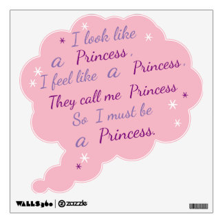 """I must be a Princess"", 360 Wall Decal in Pink"