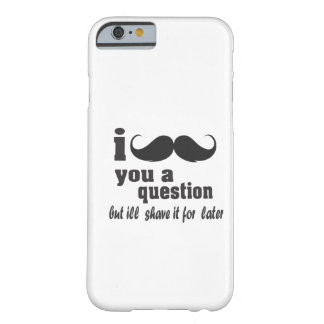 I mustache you a question iPhone 6 case