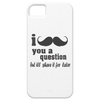 I mustache you a question case for the iPhone 5