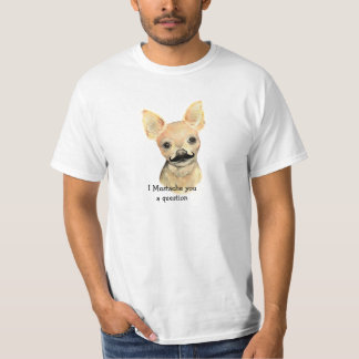 I Mustache You a Question Cute Dog Humor T-Shirt