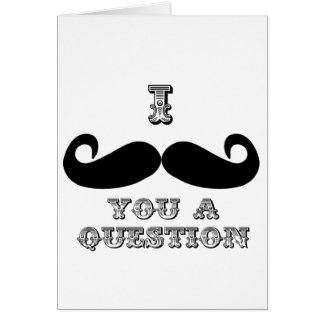 I Mustache You a Question Greeting Card