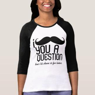 I Mustache You a Question Ladies 3/4 Sleeve Raglan T-Shirt
