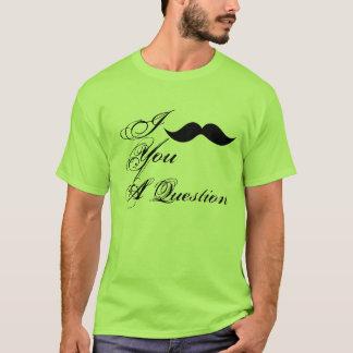 I Mustache You A Question Mens T Shirt
