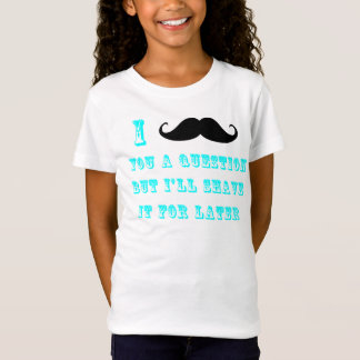 I Mustache You a Question T Shirt
