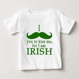 I Mustache You to Kiss Me I'm Irish! Baby T-Shirt