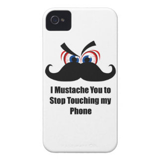 I Mustache You to Stop Touching my Phone iPhone 4 Case-Mate Case