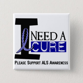 I NEED A CURE 1 ALS T-Shirts 2 Inch Square Button