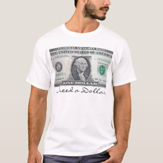I need A dollar T-Shirt