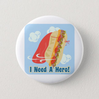I Need A Hero! 2 Inch Round Button