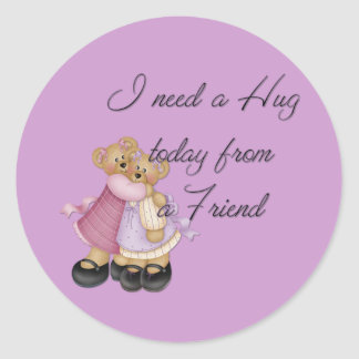 I Need a Hug today from a Friend Stickers