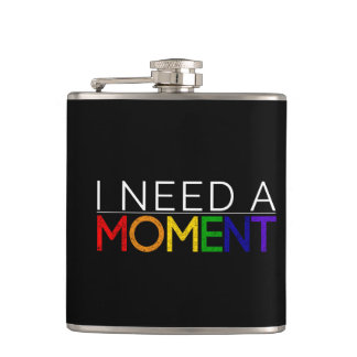 I NEED A MOMENT flask