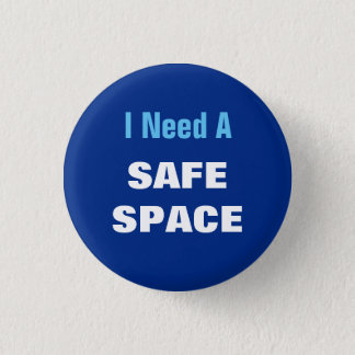I Need A SAFE SPACE 1 Inch Round Button