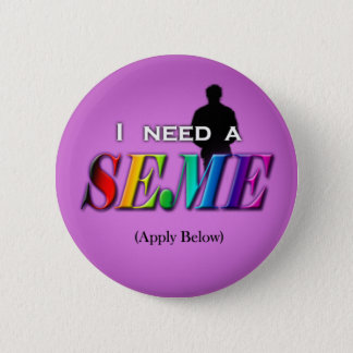 I need a seme 2 inch round button