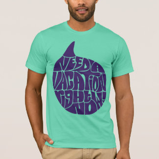 I Need A Vacation shrit T-Shirt