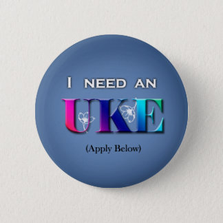 I Need An Uke Button