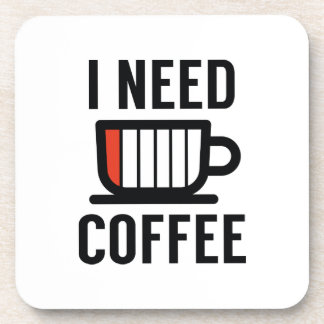 I Need Coffee Coaster