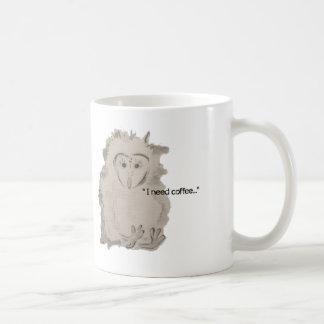 I NEED COFFEE owlet Mug