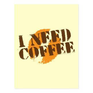I NEED COFFEE! POSTCARD