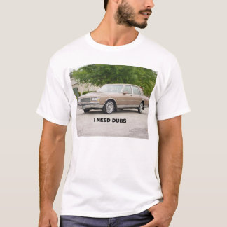 I NEED DUBS T-Shirt
