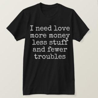 I Need Love T-Shirt
