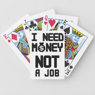 I Need Money Not A Job(1) Bicycle Playing Cards