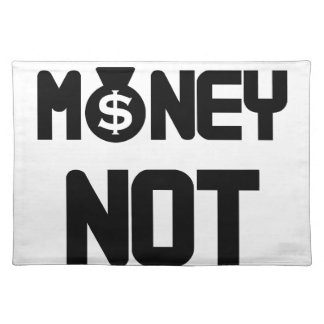 I Need Money Not A Job(1) Placemat