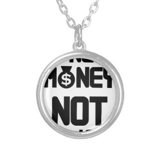 I Need Money Not A Job(1) Silver Plated Necklace