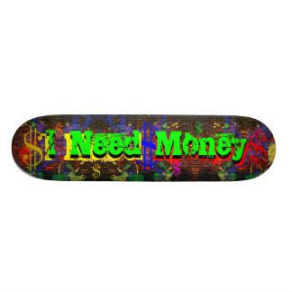 I Need Money skateboard