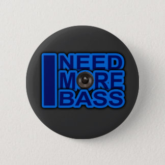 I NEED MORE BASS blue Dubstep-dnb-Club-Djay 2 Inch Round Button