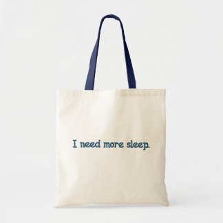 I need more sleep tote bag