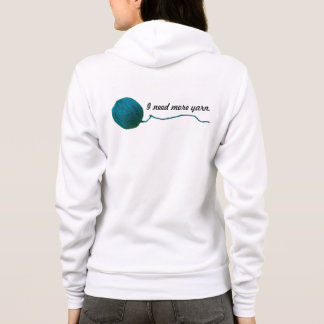 I Need More Yarn ♥ Knit Crochet Crafts Hoodie