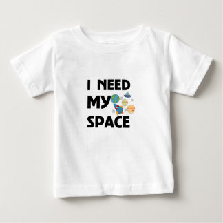 I NEED MY SPACE BABY T-Shirt