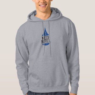 I NEED REFILL blue drop Hoodie