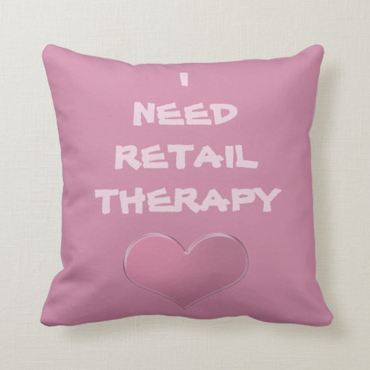 I Need RETAIL THERAPY Throw Pillow