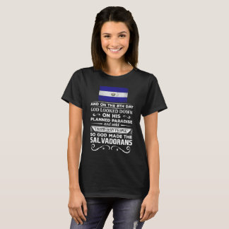 I Need Sexy People God made the Salvadorans T-Shirt