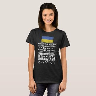 I Need Sexy People God made the Ukrainians T-Shirt