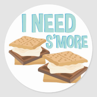 I Need Smore Round Sticker