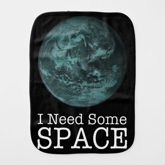 I Need Some Space Baby Burpcloth Burp Cloths