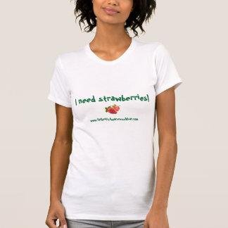 I need strawberries! T-Shirt